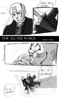 FOR ALL THE WORLD  P.1 by skylord1015