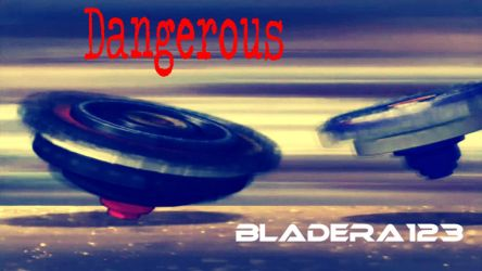 Dangerous - Thumbnail by BladEra123