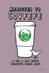 Addicted to Covfefe by Pockaru