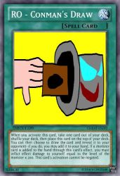 Yugioh Card Maker: RO - Conman's Draw by Wowza48