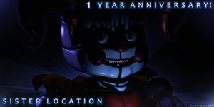 Sister Location Anniversary! by GamesProduction