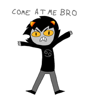 COME AT ME BRO by Torn-apart-paper