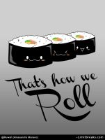 That's how we Roll [Maki Roll] by Ruwah
