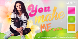++ You Make Me // Styles by DreamAndNeverFall