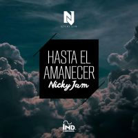 Hasta el Amanecer- Nicky Jam (Single) by caronchoo