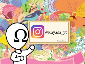 i have an Instagram account  by KayasaYT