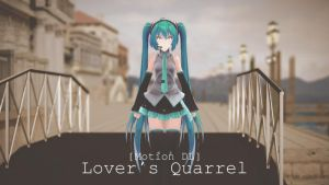 [MMD + Motion DL] Lover's Quarrel by ureshiiiiii