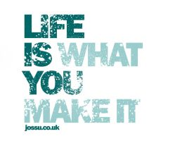 Life is What You Make It by xoja