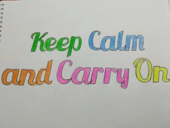 Keep Calm and Carry On (Finished Product) by SamaHafiz2000