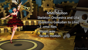 (DESC) Skeleton Orchestra and Lilia MMD VMD Motion by Terrathde