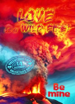 Love is a wild fire Valentine's Day by exobiology