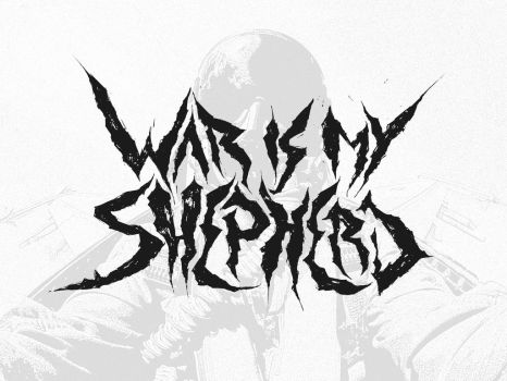 War Is My Shepherd by eyesofthenorth