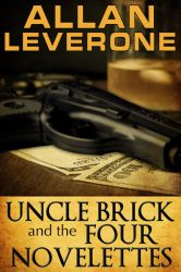 UNCLE BRICK and 4 NOVELETTES by scottcarpenter