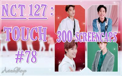 NCT 127 - TOUCH |ScreenCaps MV #78| by ArianaMoya