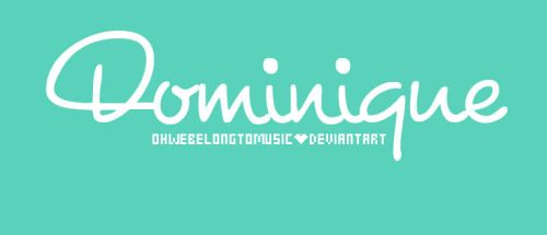 + Dominique font by OhWeBelongToMusic