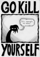 Go Kill Yourself by trs