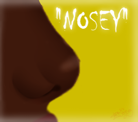 Nosey by o3ol