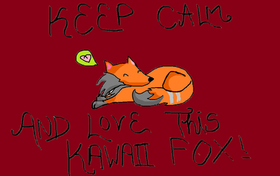 Keep Calm Fox by pewdiepew12