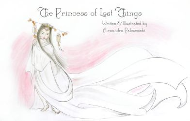 The Princess Of Lost Things by GirlWithARedBalloon