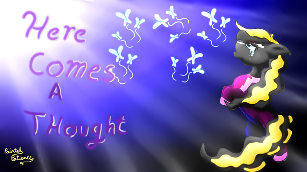 Thumbnail Here Comes A Thought by PaintedPatience