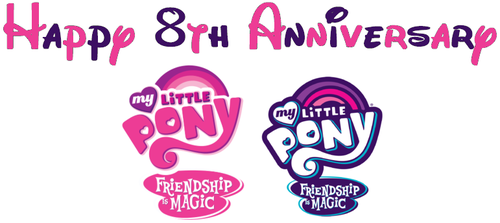 Happy 8th Anniversary To MLP:FIM (2010-Present) by hannah731