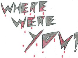 Where Were You? by Busted-Love