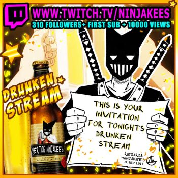 DRUNKEN STREAM IS UP by N1NJAKEES