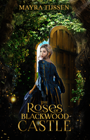 The Roses of Blackwood Castle Cover by Abbysidian