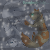 Somebody Help.... by WarriorCat3042
