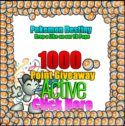 1000 Point Giveaway - ENTER FREE - CLICK HERE!?! by PkmnDestiny