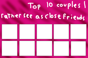 Top 10 shippings you like as close friends better by MintStarMari