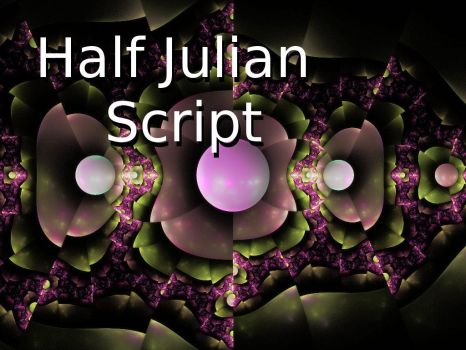 Half_Julian Script by Shortgreenpigg