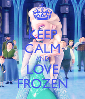 KEEP CALM and LOVE FROZEN by ReikaTsukiharu