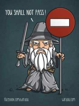You Shall Not Pass!! by WirdouDesigns