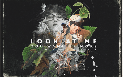 look at me, you want me more by DTD12
