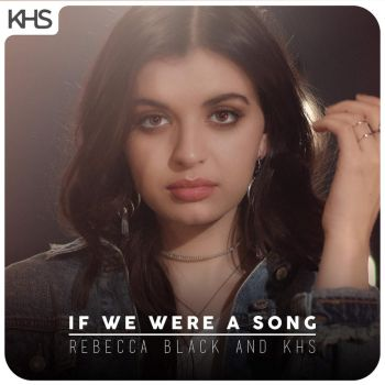 Rebecca Black and K-H-S - If We Were a Song by MusicUrban