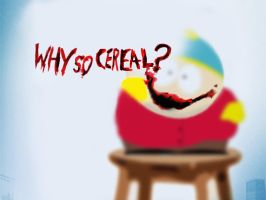 Why So Cereal? by Desidus