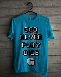 Tees of God Never Play Dice by jazbas