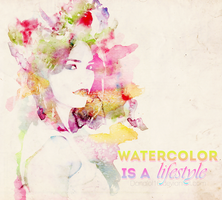 +Watercolor is a Lifestyle by danalol16