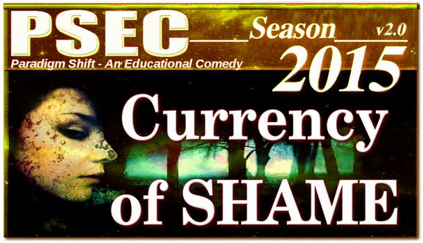 PSEC 2015 Currency of SHAME by paradigm-shifting