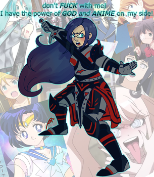 I have the power of GOD and ANIME on my side by OumaKokiichi