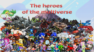 The heroes of the multiverse by pokekid333