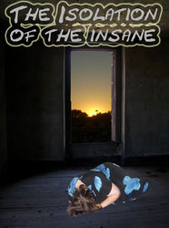 The Isolation Of The Insane by Auora-chan