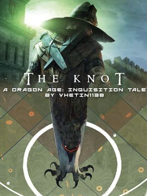 The Knot (A Dragon Age: Inquisition fanfiction) by Vhetin1138 on