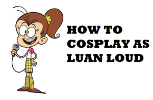 How to Cosplay as Luan Loud by Prentis-65