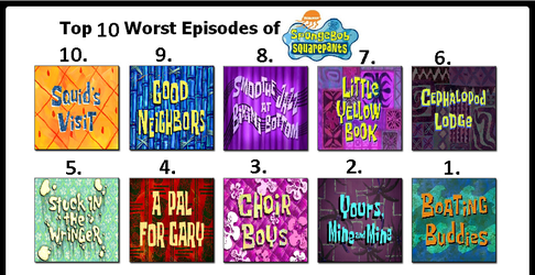 Top Ten Worst Spongebob Episodes (In my Opinion.) by AndyTheShinyVictini
