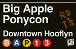 Big Apple Ponycon 'subway signage' poster preview by purpletinker
