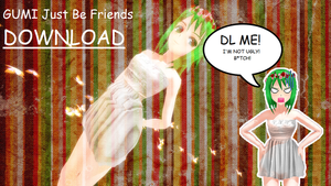 [MMD] GUMI Just Be Friends + DL by TinaUtsukushiine