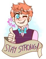 STAY STRONG! by Daxratchet