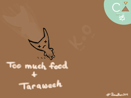 Teddy says: Too much food + Taraweeh = K.O by Mu610